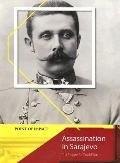 Assassination in Sarajevo The Trigger for World War I
