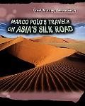 Marco Polos Travels on Asias Silk Road