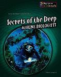 Secrets of the Deep Marine Biologists