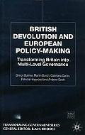 British Devolution and European Policy-Making Transforming Britain to Multi-Level Governance