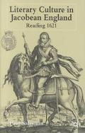 Literary Culture in Jacobean England Reading 1621