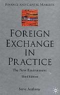 Foreign Exchange in Practice The New Environment