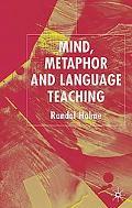 Mind, Metaphor, and Language Teaching