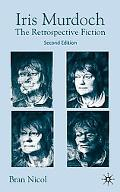 Iris Murdoch The Retrospective Fiction