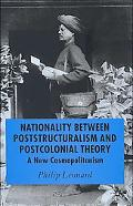 Between Poststructuralism And Postcolonial Theory Rethinking National Identity