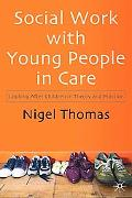Social Work With Young People in Care Looking After Children in Theory And Practice