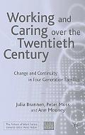 Working And Caring Over The Twentieth Century Change And Continuity In Four Generation Families