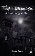 Haunted A Cultural History of Ghosts