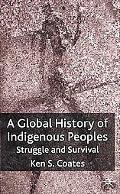 Global History Of Indigenous Peoples struggle and Survival