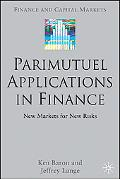 Parimutuel Applications In Finance New Markets For New Risks