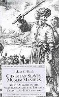Christian Slaves, Muslim Masters White Slavery In The Mediterranean, The Barbary Coast And ...