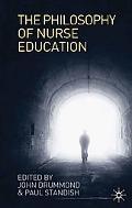 Philosophy of Nurse Education: Towards a Philosophy of Nursing and Healthcare Professional E...
