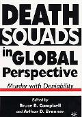 Death Squads in Global Perspective Murder With Deniability