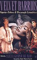 Velvet Barrios Popular Culture & Chicana/O Sexualities