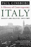 History of Contemporary Italy Society and Politics, 1943-1988