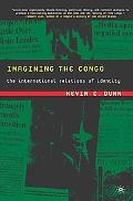Imagining the Congo The International Relations of Identity