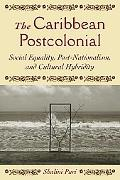 Caribbean Postcolonial Social Equality, Post-Nationalism, and Cultural Hybridity