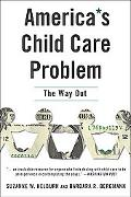 America's Child Care Problem The Way Out
