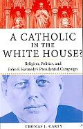 Catholic in the White House?