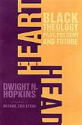 Heart and Head Black Theology--Past, Present, and Future