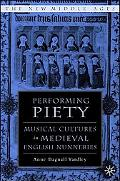 Performing Piety Musical Practices In Medieval English Nunneries