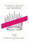 There She Is, Miss America The Politics of Sex, Beauty, and Race in America's Most Famous Pa...