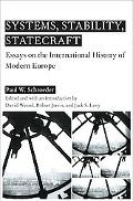 Systems, Stability, and Statecraft Essays on the International History of Modern Europe