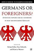 Germans or Foreigners? Attitudes Towards Ethnic Minorities in Post-Reunification Germany