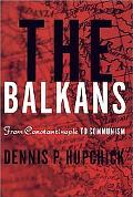 Balkans From Constantinople to Communism