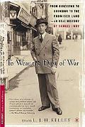 To Wear the Dust of War From Bialystok to Shanghai to the Promised Land-An Oral History by S...