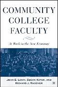 Community College Faculty At Work In The New Economy