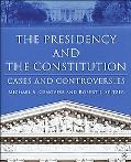 Presidency And The Constiutuion Cases And Controversies