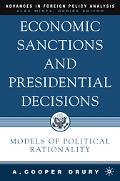 Economic Sanctions And Presidential Decisions Models Of Political Rationality