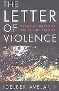 Letter Of Violence Essays On Narrative, Ethics, and Politics