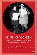 Mining Women Gender In The Development Of A Global Industry, 1670 to 2005