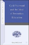 Cyril Norwood And The Origins Of Secondary Education