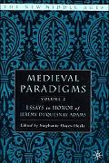 Medieval Paradigms Essays in Honor of Jeremy DuQuesnay Adams