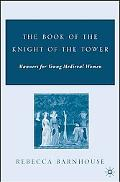 Book of the Knight of the Tower Manners for Young Medieval Women