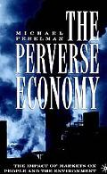 Perverse Economy The Impact of Markets on People And the Environment