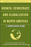 Women, Democracy, And Globalization in North America A Comparative Study