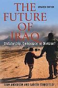 Future of Iraq Dictatorship, Democracy or Division?