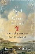 Devil of Great Island Witchcraft and Conflict in Early New England