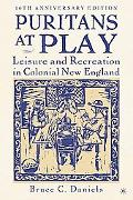 Puritans at Play Leisure And Recreation in Colonial New England