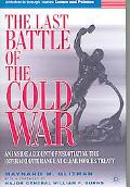 Last Battle of the Cold War An Inside Account of Negotiating the Intermediate Range Nuclear ...