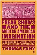 Freak Shows and the Modern American Imagination Constructing the Damaged Body from Willa Cat...