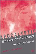 Apocalyptic Faith And Political Violence Prophets of Terror