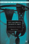Medieval Chastity Belt A Myth-making Process