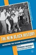 The New Black History: The African-American Experience since 1945 Reader (Critical Black Stu...