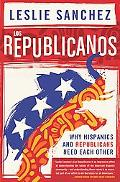 Los Republicanos Why Hispanics and Republicans Need Each Other