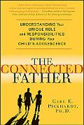 Connected Father Understanding Your Unique Role and Responsibilities During Your Child's Ado...